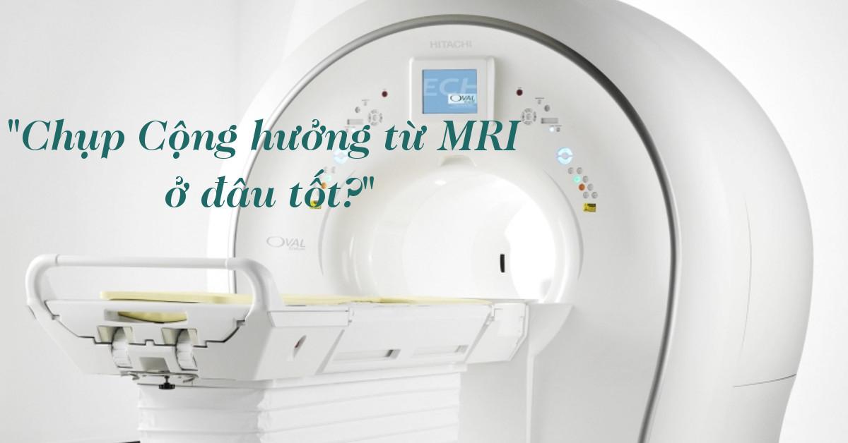 Máy chụp Cộng hưởng từ MRI